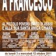 """Dal 3 al 12 ottobre alle ore 21,00 spettacolo """"A Francesco"""" in Via Lagustena, ex monastero delle Clarisse di fronte alla chiesa di S. Martino"""